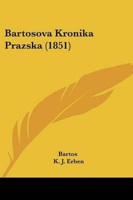 Bartosova Kronika Prazska (1851) by Bartos image
