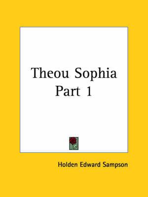 Theou Sophia Vol. 1 (1918): v. 1 by Holden Edward Sampson