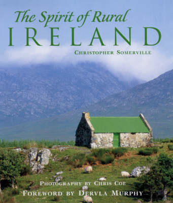 The Spirit of Rural Ireland by Christopher Somerville