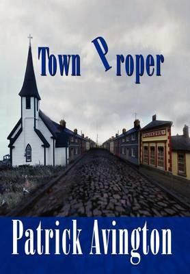 Town Proper by Patrick Avington