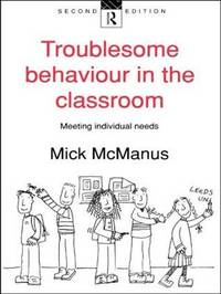 Troublesome Behaviour in the Classroom by Mick McManus image