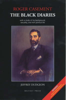 Roger Casement: The Black Diaries - With a Study of His Background, Sexuality and Irish Political Life by Jeffrey Dudgeon image