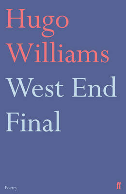 West End Final by Hugo Williams