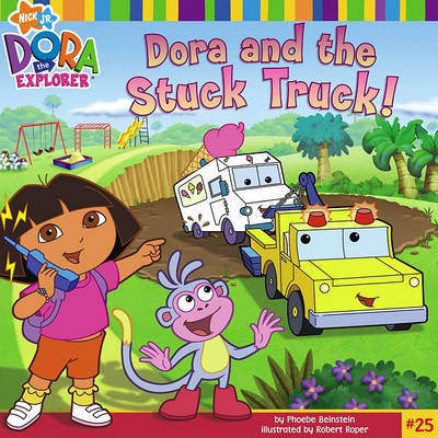 Dora and the Stuck Truck by Phoebe Beinstein