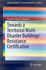Towards a Territorial Multi-Disaster Buildings' Resistance Certification by Daniele Fabrizio Bignami