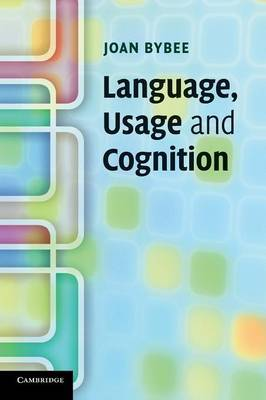 Language, Usage and Cognition by Joan L. Bybee image