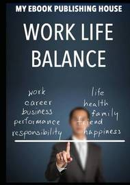 Work Life Balance by My Ebook Publishing House