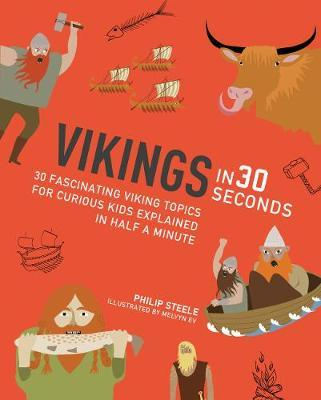 Vikings in 30 Seconds by Philip Steele