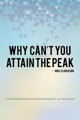 Why Can't You Attain the Peak by Uma Elangovan