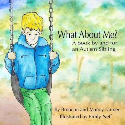 What About Me? by Brennan Farmer
