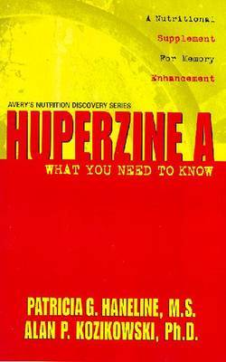 Huperzine a what You Need to Know by Patricia Haneline