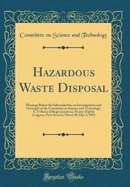 Hazardous Waste Disposal by Committee on Science and Technology image