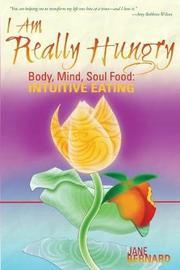 I Am Really Hungry by Jane Bernard