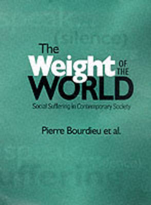 The Weight of the World by Pierre Bourdieu image