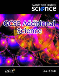 Twenty First Century Science: GCSE Additional Science Textbook by University of York Science Education Group image