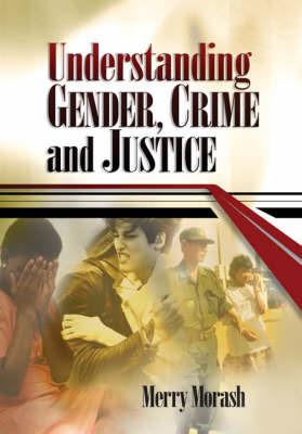 Understanding Gender, Crime, and Justice by Merry Morash image