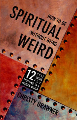 How to Be Spiritual without Being Weird by Christy Brawner image