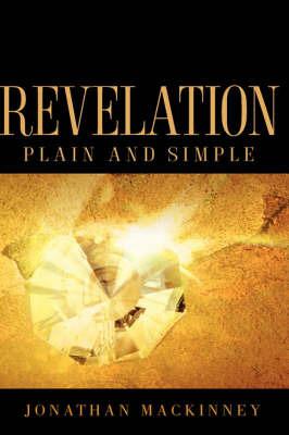 Revelation Plain and Simple by Jonathan MacKinney image