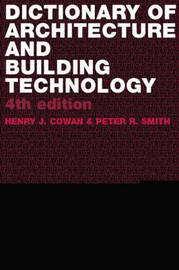 Dictionary of Architectural and Building Technology by Henry Cowan