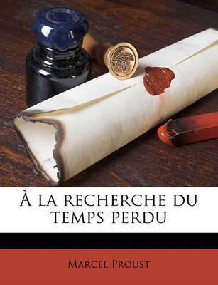 a la Recherche Du Temps Perdu by Marcel Proust image