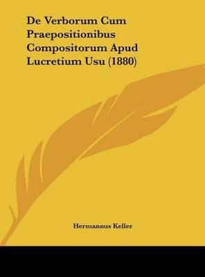 de Verborum Cum Praepositionibus Compositorum Apud Lucretium Usu (1880) image