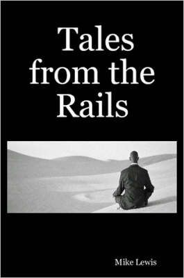 Tales from the Rails by Mike Lewis