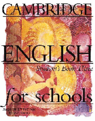 Cambridge English for Schools 3 Student's book by Andrew Littlejohn