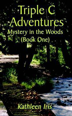Triple C Adventures: Bk. 1 by Kathleen Iris