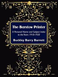 The Barstow Printer by Buckley Barry Barrett