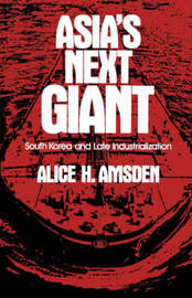 Asia's Next Giant by Alice H Amsden