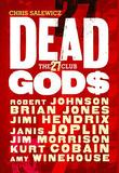 Dead Gods: The 27 Club by Chris Salewicz