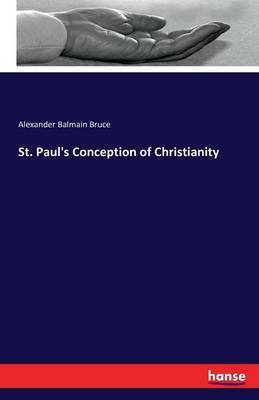 St. Paul's Conception of Christianity by Alexander Balmain Bruce image