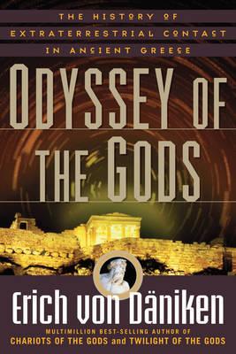Odyssey of the Gods by Erich Von Daniken