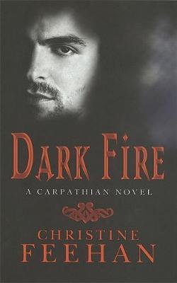 Dark Fire (The Carpathians #6) (UK Edition) by Christine Feehan