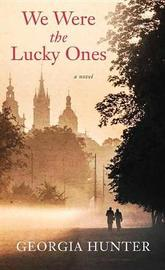 We Were the Lucky Ones by Georgia Hunter image