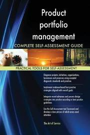 Product Portfolio Management Complete Self-Assessment Guide by Gerardus Blokdyk