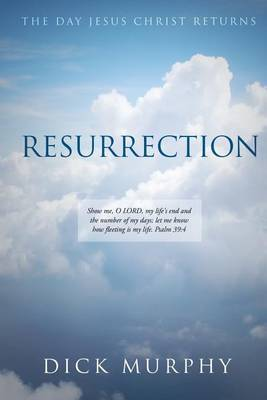 Resurrection by Dick Murphy