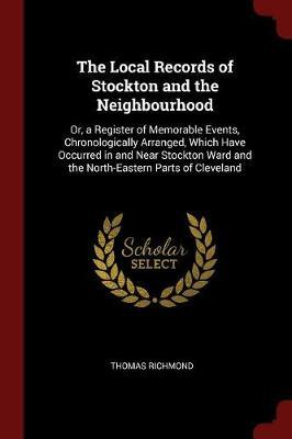 The Local Records of Stockton and the Neighbourhood by Thomas Richmond image
