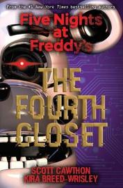 Five Nights at Freddy's: The Fourth Closet by Kira Breed-Wrisley
