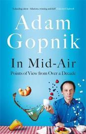 In Mid-Air by Adam Gopnik