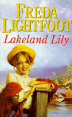 Lakeland Lily by Freda Lightfoot