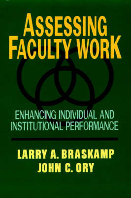 Assessing Faculty Work: Enhancing Individual and Institutional Performance by L.A. Braskamp image