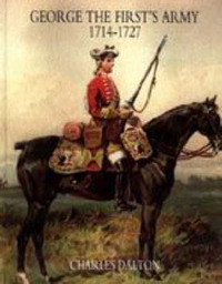 George the First's Army 1714-1727 by Charles Dalton image