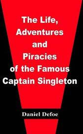 The Life, Adventures, and Piracies of the Famous Captain Singleton by Daniel Defoe image