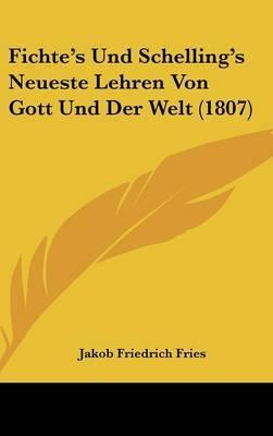 Fichte's Und Schelling's Neueste Lehren Von Gott Und Der Welt (1807) by Jakob Friedrich Fries image