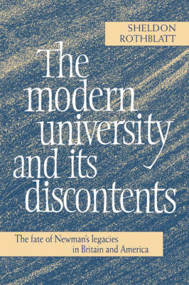 The Modern University and its Discontents by Sheldon Rothblatt