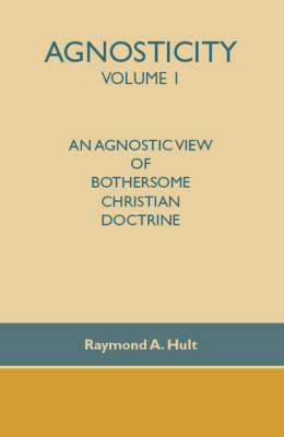 Agnosticity: v. 1 by Raymond A. Hult