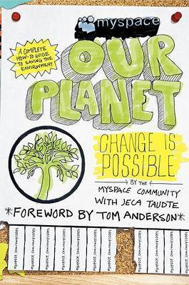 Myspace/Ourplanet: Change Is Possible by Myspace Community