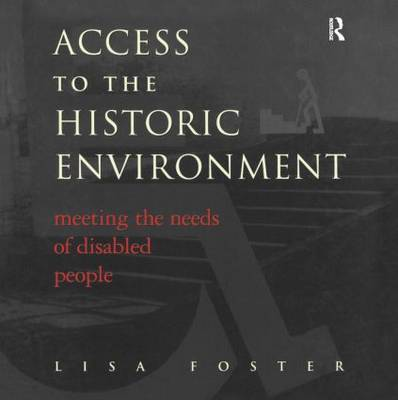 Access to the Historic Environment: Meeting the Needs of Disabled People by Lisa Foster image