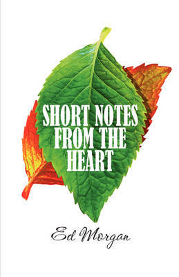 Short Notes from the Heart by Ed Morgan (The Polytechnic of Wales)